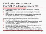 l ex cution des processus l int r t d un langage interpr t