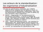 les acteurs de la standardisation les organismes d industrialisation