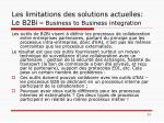 les limitations des solutions actuelles le b2bi business to business integration
