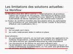les limitations des solutions actuelles le workflow