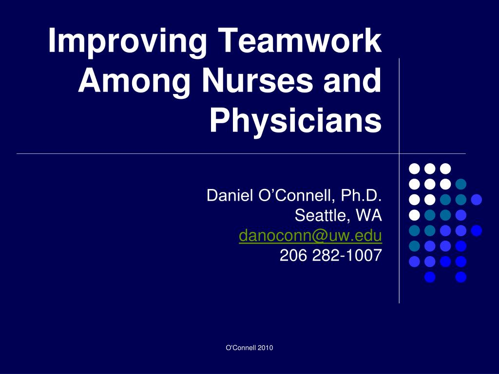 improving teamwork among nurses and physicians l.