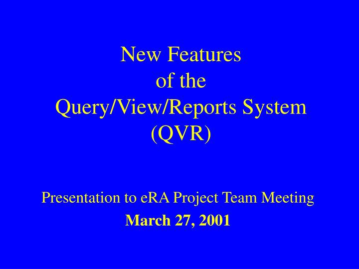 New features of the query view reports system qvr