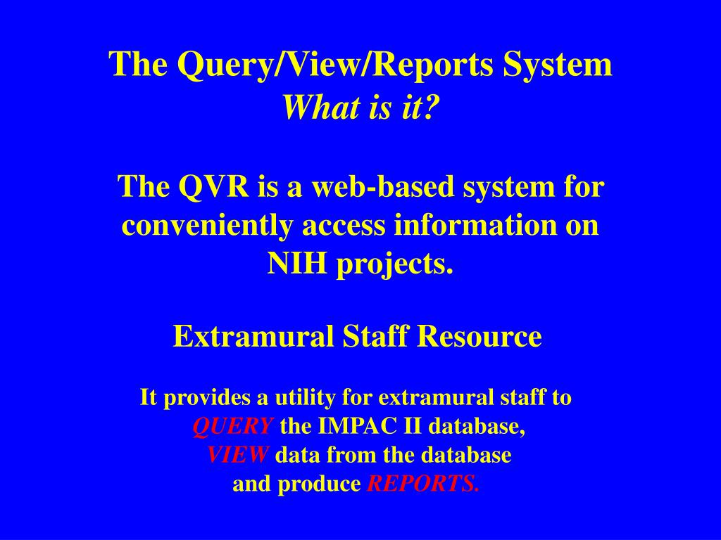 The Query/View/Reports System