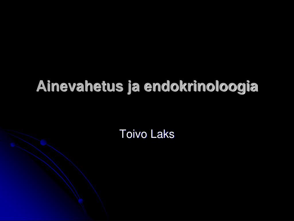 ainevahetus ja endokrinoloogia l.
