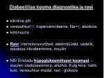 diabeetilise kooma diagnostika ja ravi