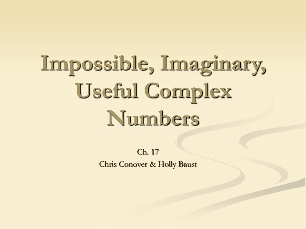 impossible imaginary useful complex numbers l.