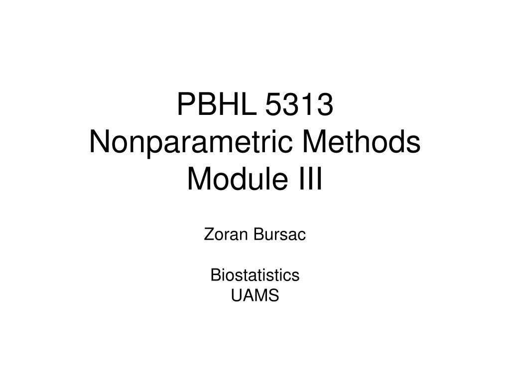 pbhl 5313 nonparametric methods module iii l.