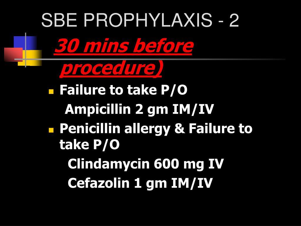 SBE PROPHYLAXIS - 2