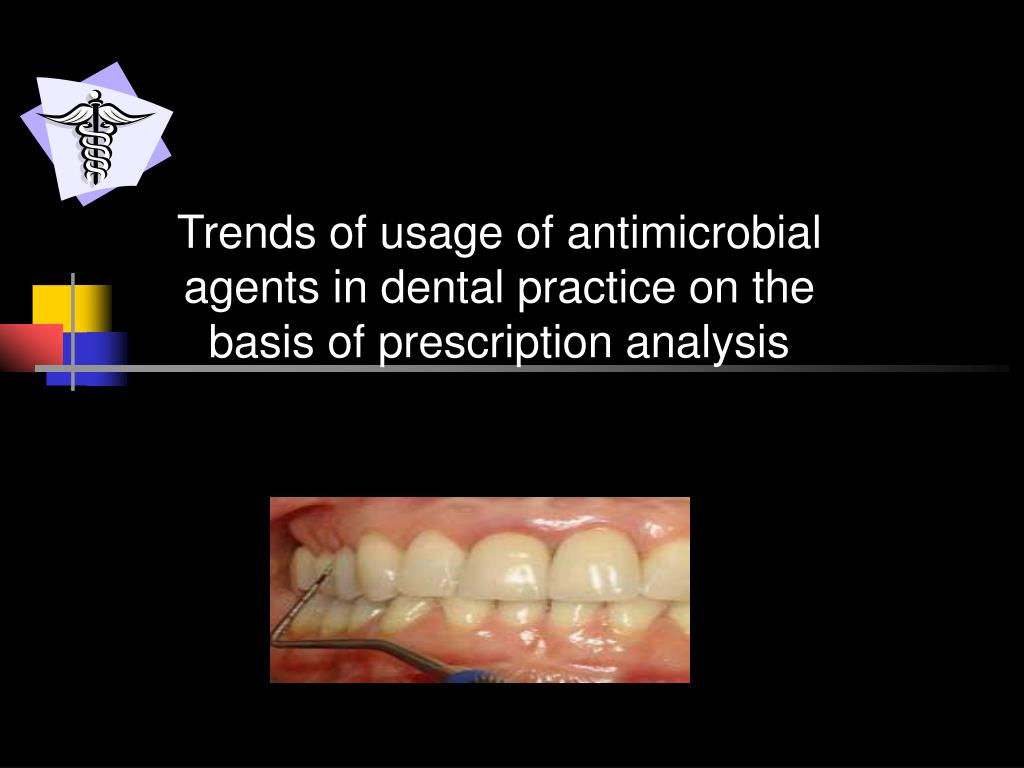 Trends of usage of antimicrobial agents in dental practice on the basis of prescription analysis