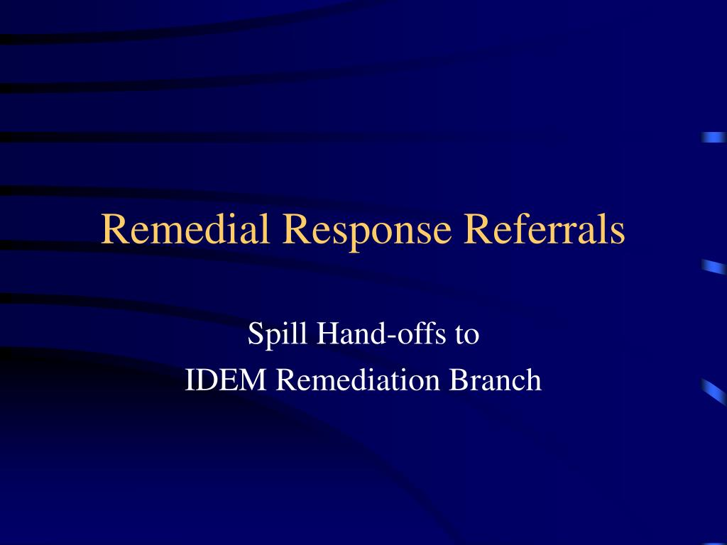 Remedial Response Referrals