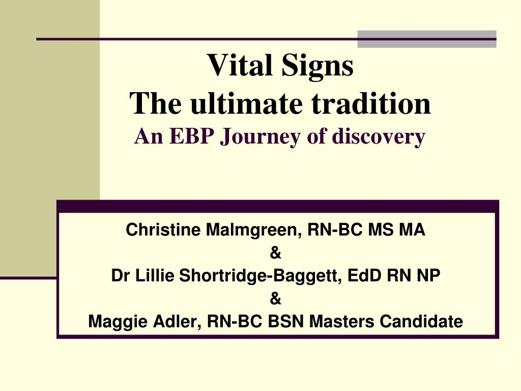 vital signs the ultimate tradition an ebp journey of discovery l.