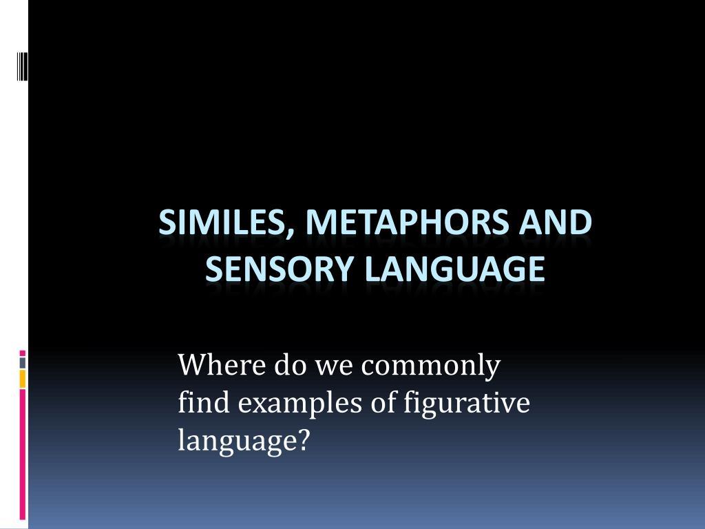 similes metaphors and sensory language l.