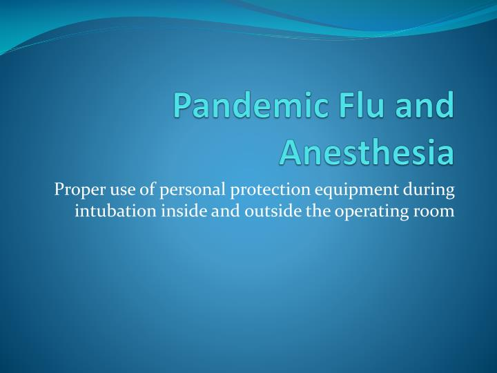 pandemic flu and anesthesia n.