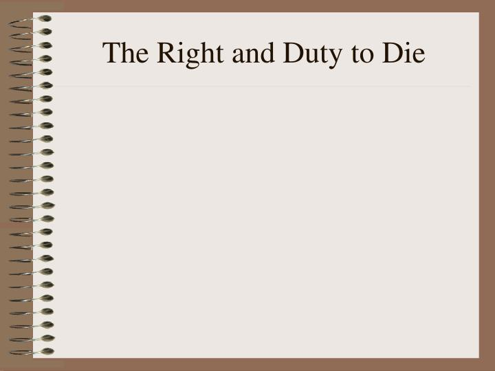 the right and duty to die n.
