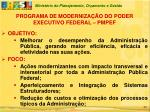 programa de moderniza o do poder executivo federal pmpef20