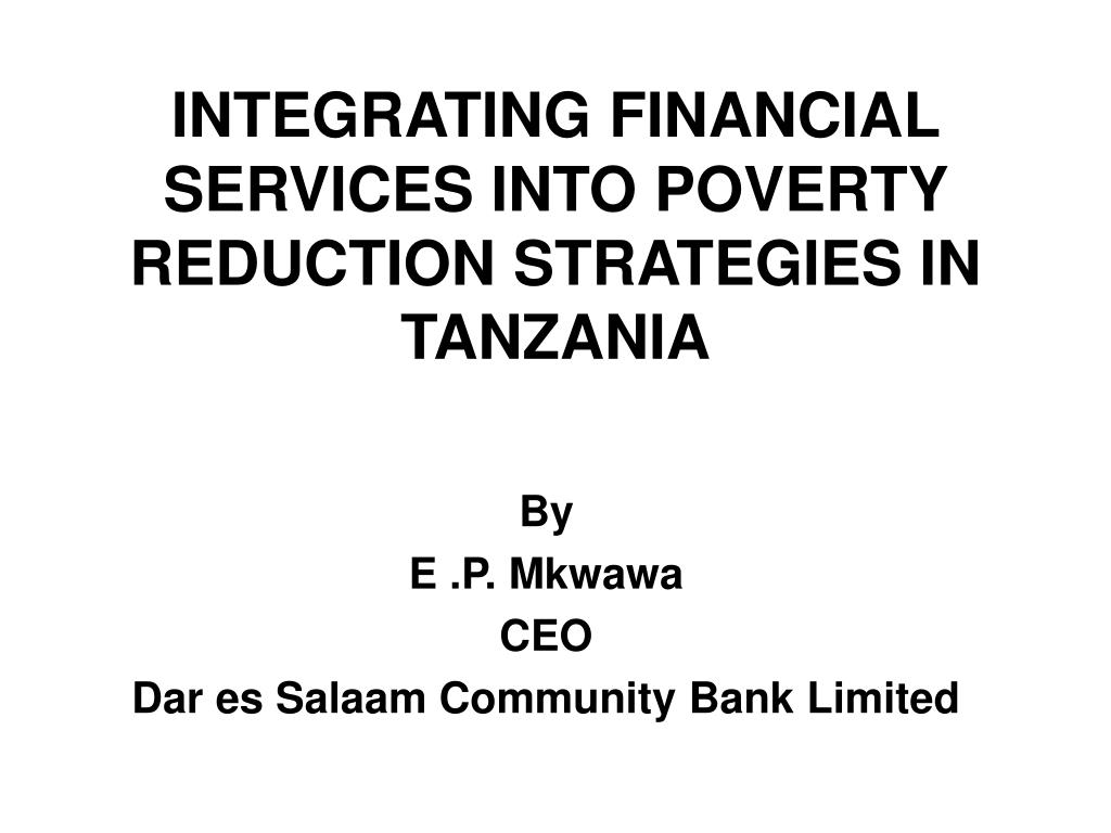 integrating financial services into poverty reduction strategies in tanzania l.