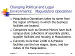 changing political and legal environments maquiladora operations