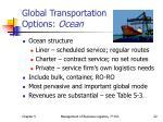 global transportation options ocean