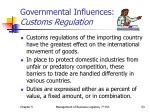 governmental influences customs regulation
