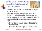 on the line holiday may be hazardous to international logistics systems