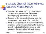 strategic channel intermediaries customs house brokers