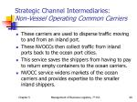 strategic channel intermediaries non vessel operating common carriers