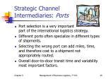 strategic channel intermediaries ports