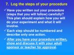 7 log the steps of your procedure