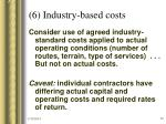 6 industry based costs