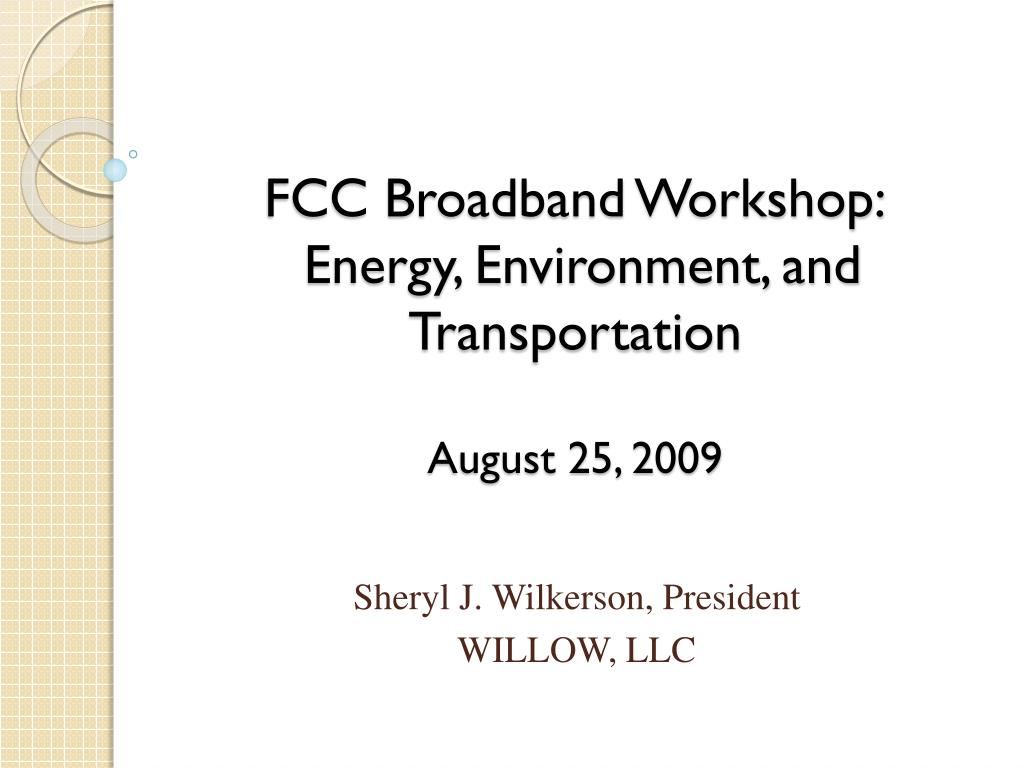 fcc broadband workshop energy environment and transportation august 25 2009 l.