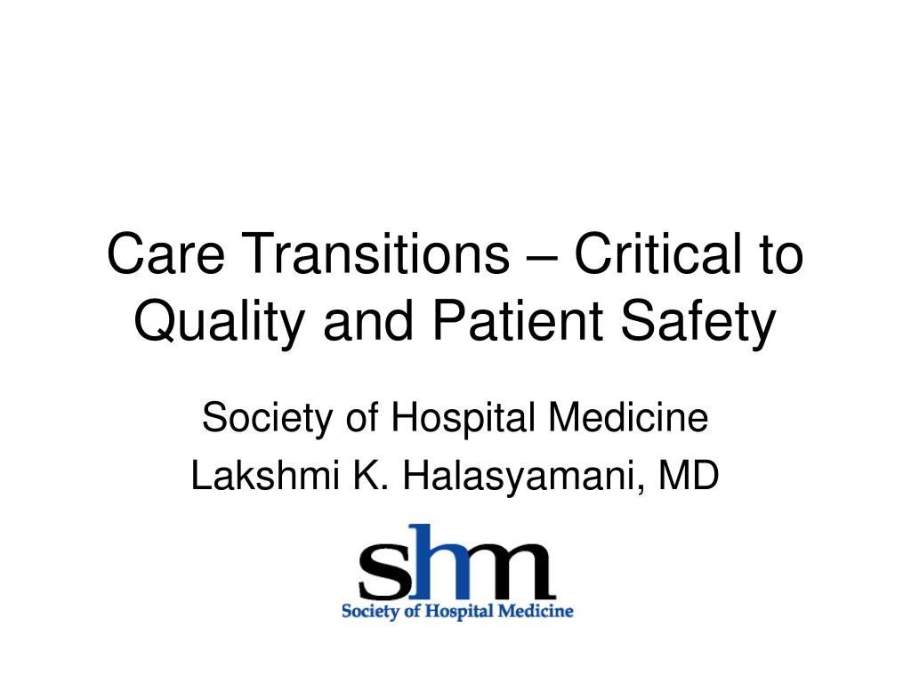 care transitions critical to quality and patient safety l.