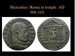 maxentius roma in temple ad 308 310