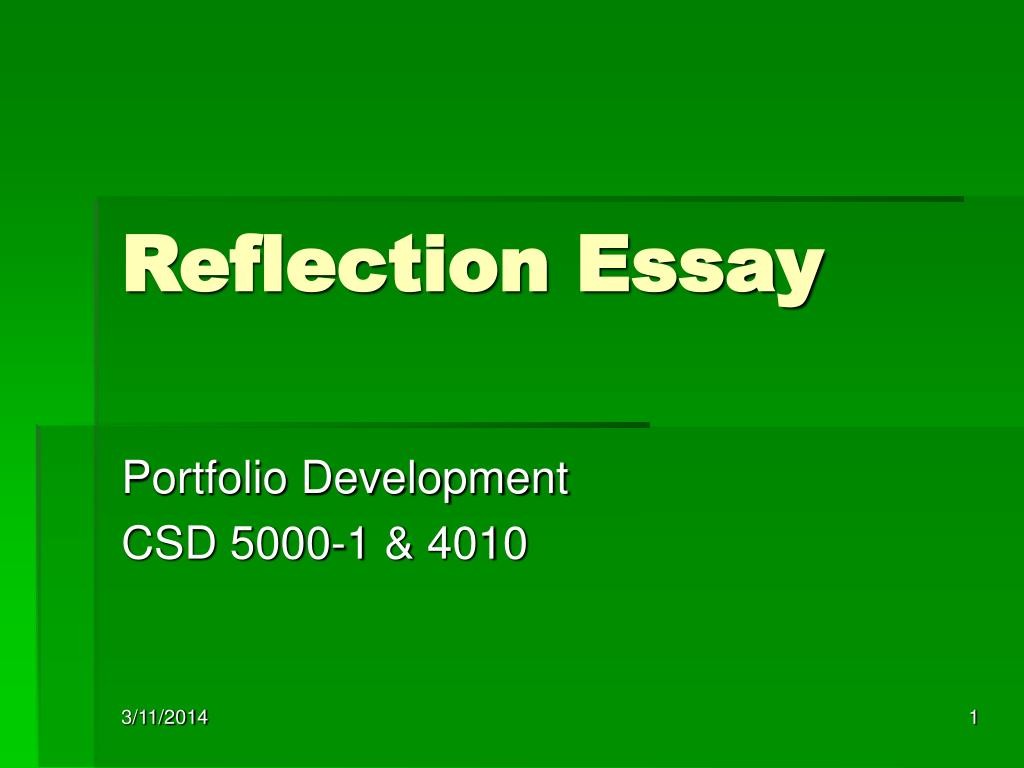 reflective essay powerpoint Apply for help to our writing service anytime you need essay writing - choose essay writers who suit your expectations and budget and get original papers.