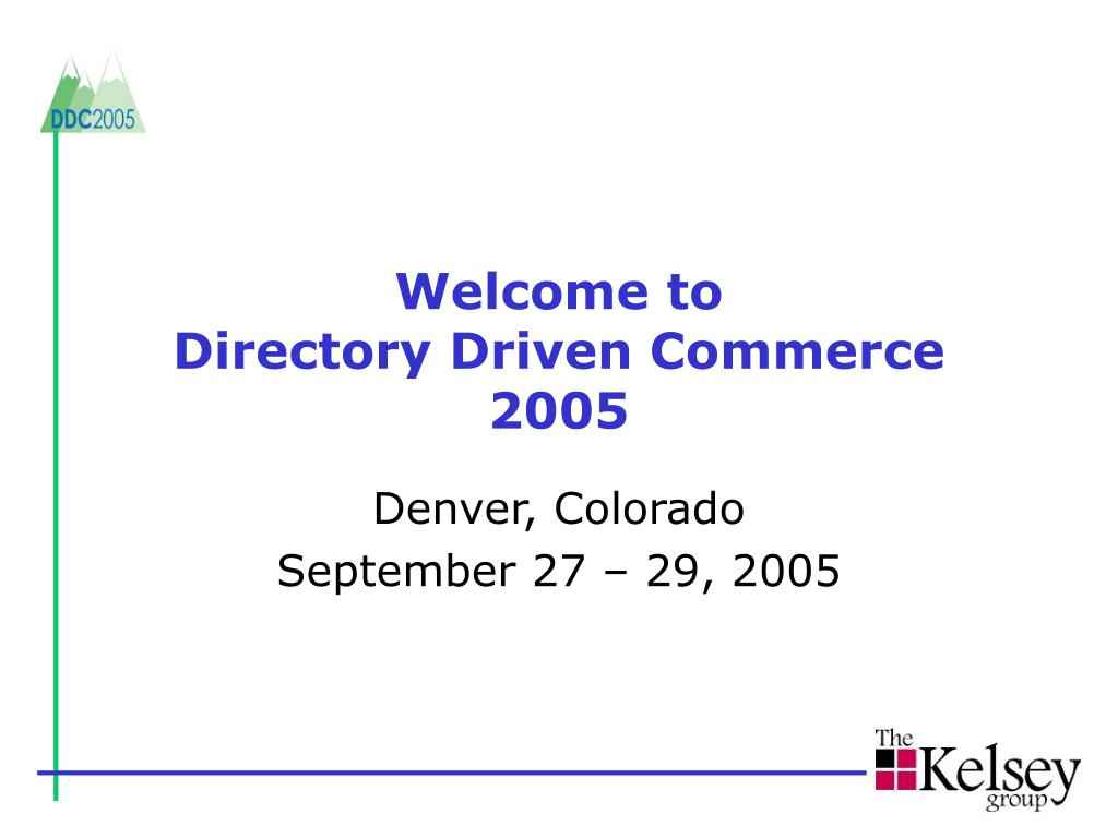welcome to directory driven commerce 2005 l.
