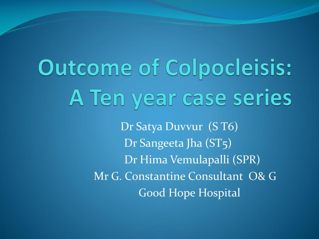 outcome of colpocleisis a ten year case series l.