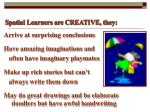 spatial learners are creative they