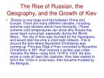 the rise of russian the geography and the growth of kiev