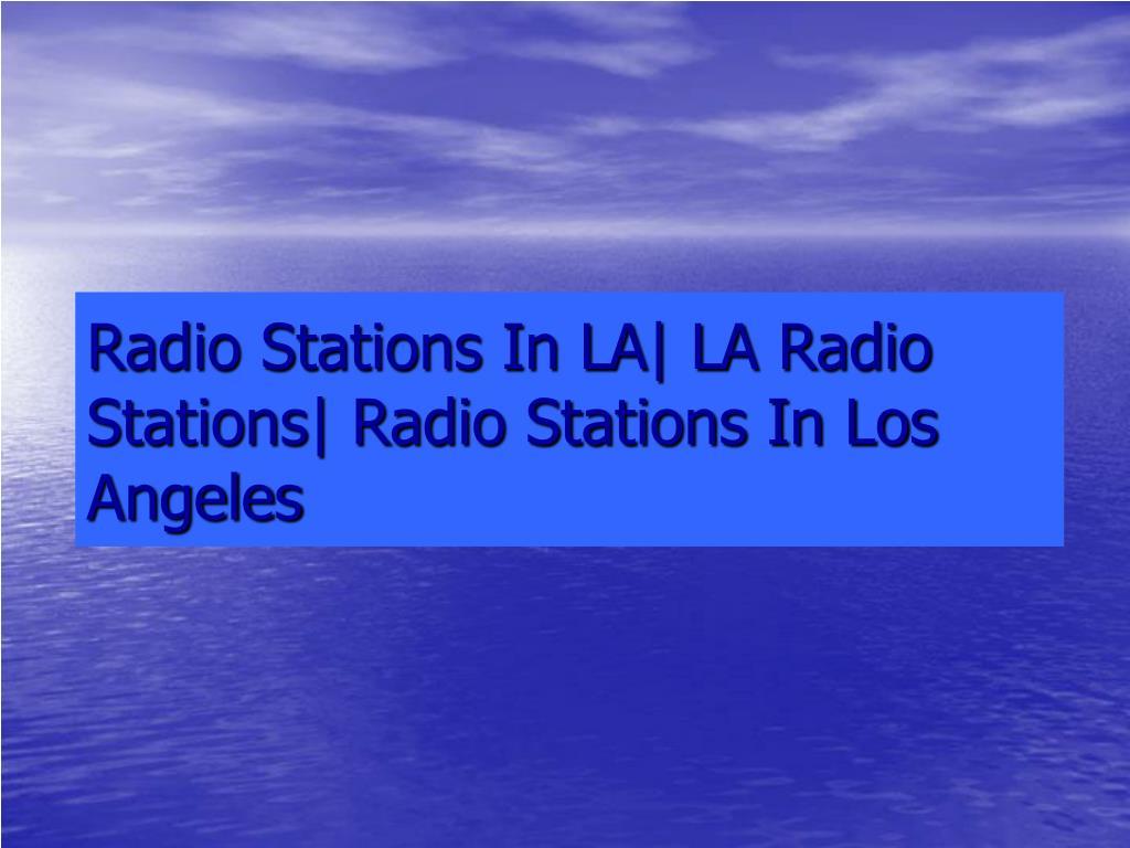 radio stations in la la radio stations radio stations in los angeles l.