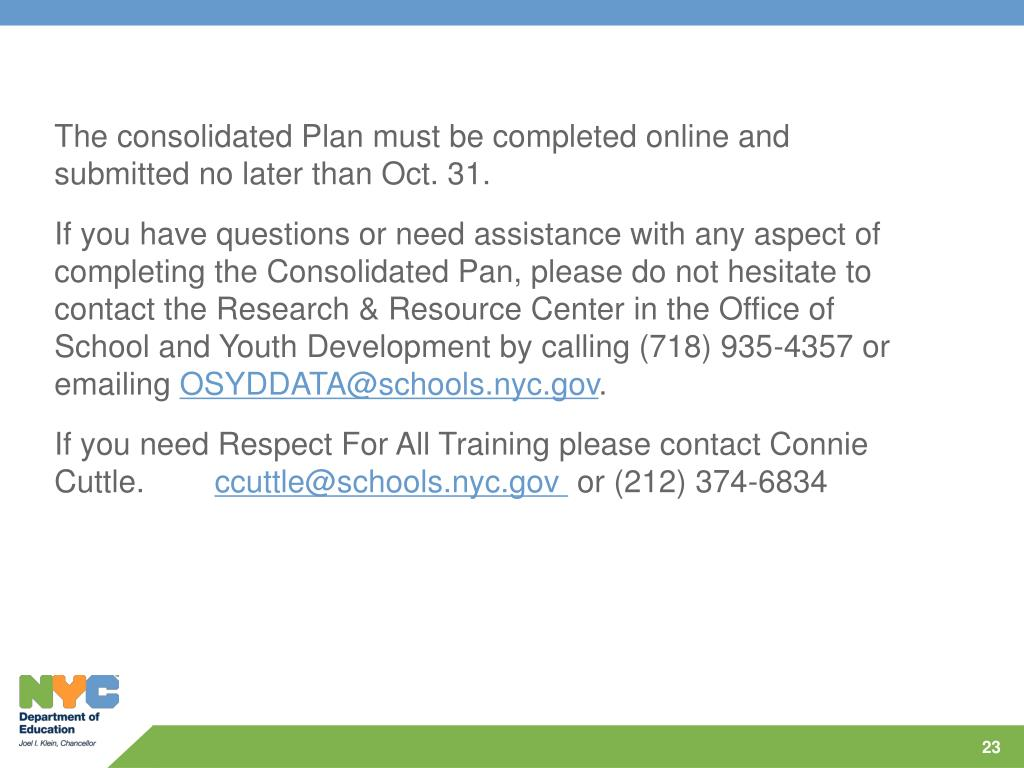 The consolidated Plan must be completed online and submitted no later than Oct. 31.