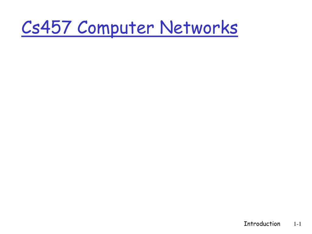 cs457 computer networks l.