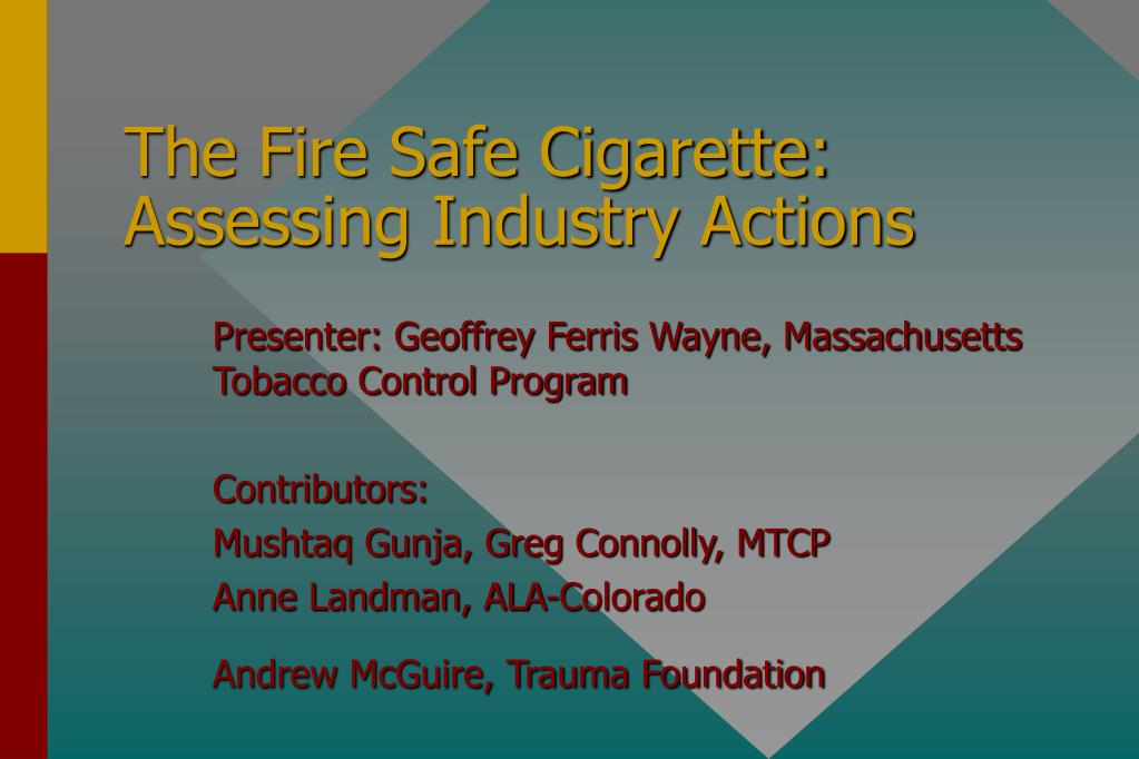 the fire safe cigarette assessing industry actions