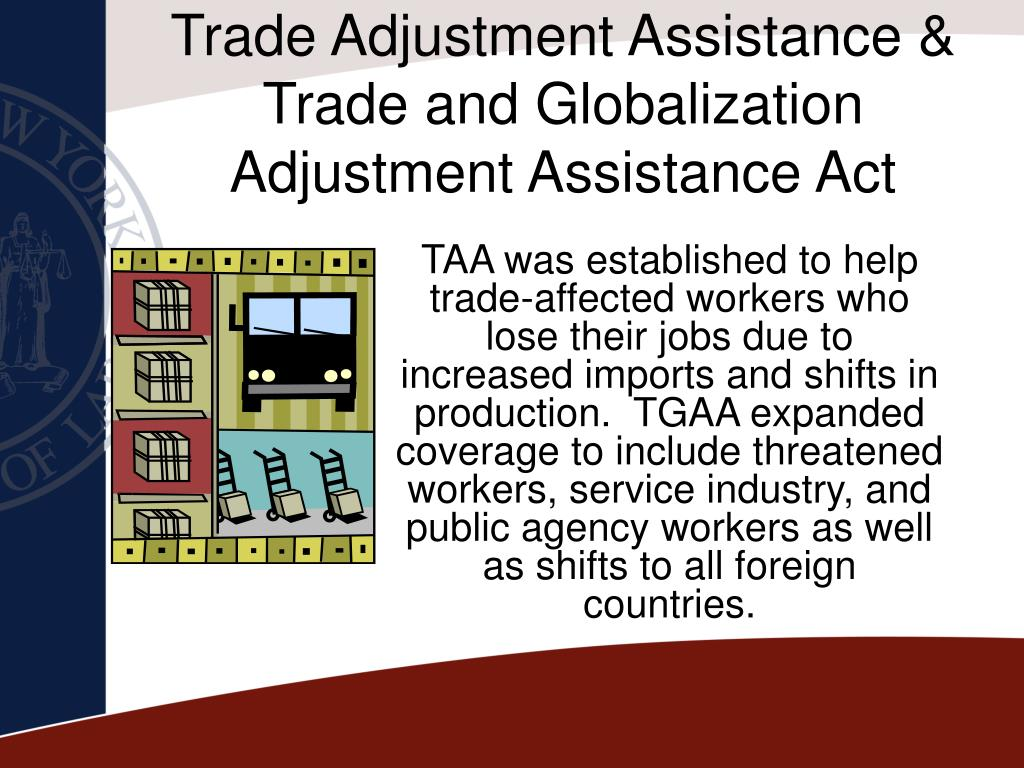 Trade Adjustment Assistance & Trade and Globalization Adjustment Assistance Act