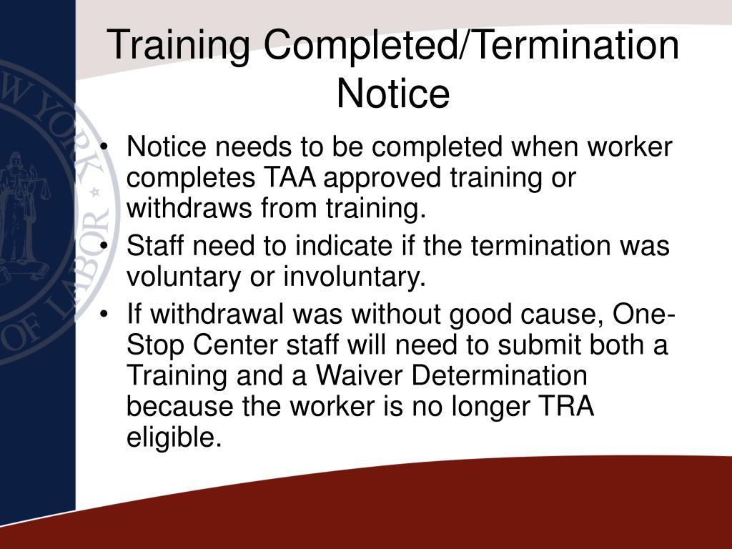 Training Completed/Termination Notice