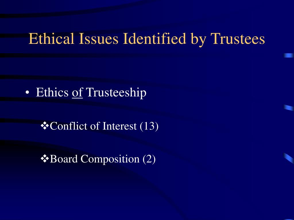 Ethical Issues Identified by Trustees