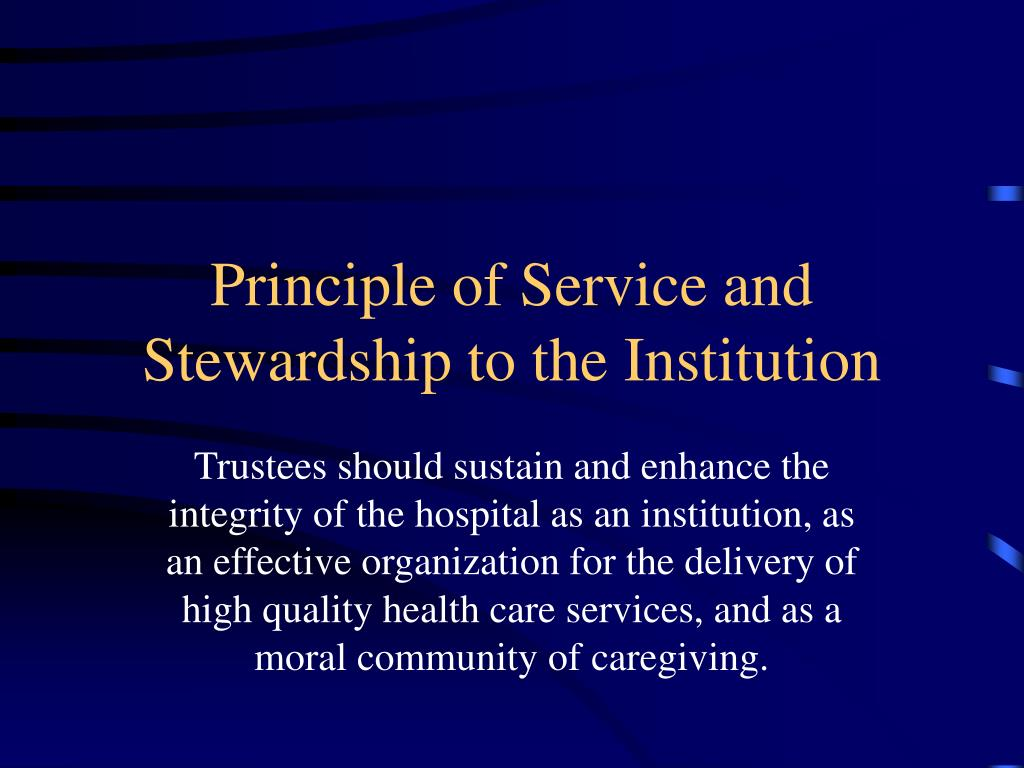 Principle of Service and Stewardship to the Institution