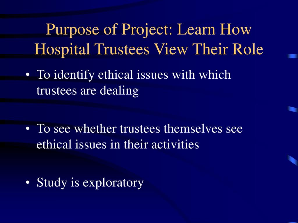 Purpose of Project: Learn How Hospital Trustees View Their Role