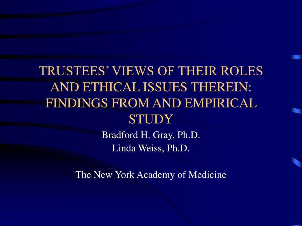 TRUSTEES' VIEWS OF THEIR ROLES AND ETHICAL ISSUES THEREIN: FINDINGS FROM AND EMPIRICAL STUDY