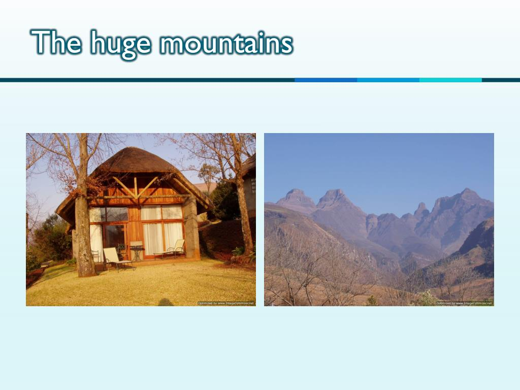 The huge mountains