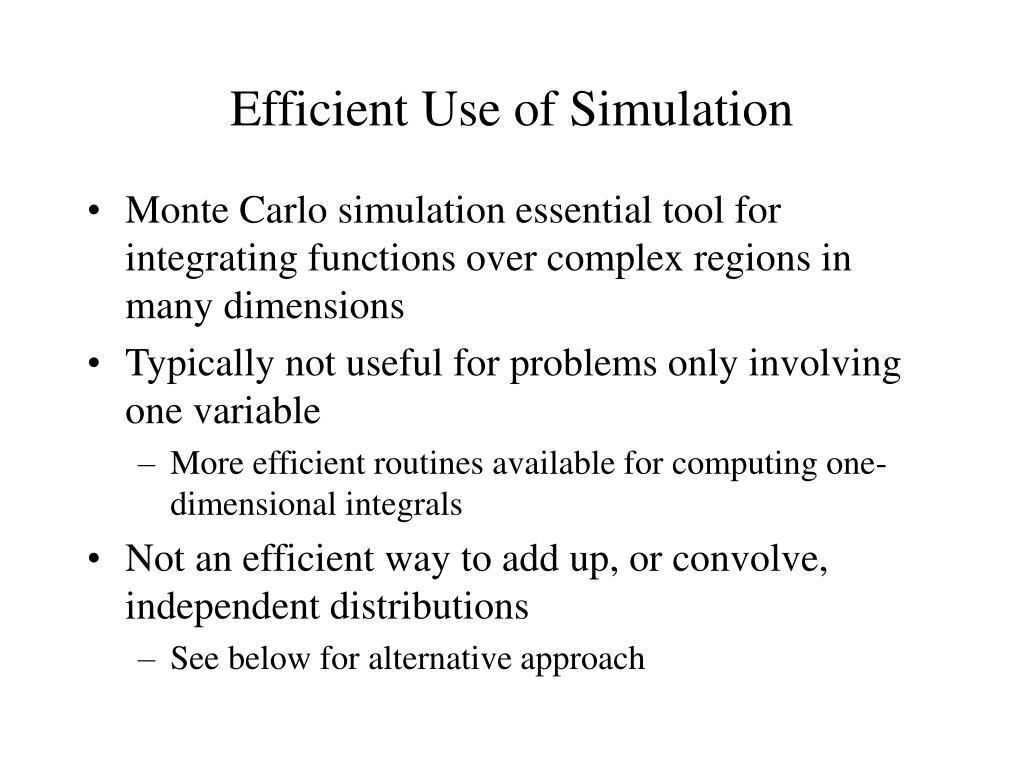 Efficient Use of Simulation