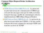 common object request broker architecture corba